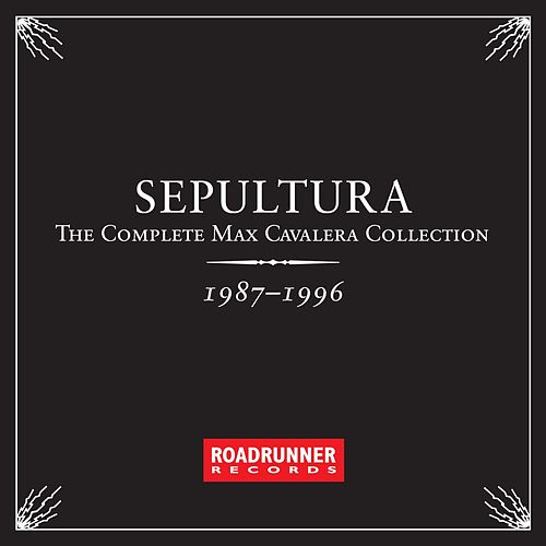 The Complete Max Cavalera Collection 1987 - 1996 by Sepultura
