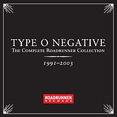 The Complete Roadrunner Collection 1991-2003 de Type O Negative