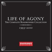 The Complete Roadrunner Collection 1993-2000 von Life Of Agony