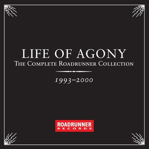 The Complete Roadrunner Collection 1993-2000 by Life Of Agony