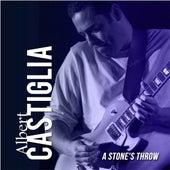 A Stone's Throw by Albert Castiglia