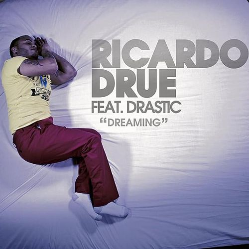 Dreaming (feat. Drastic) by Ricardo Drue