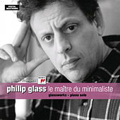 Le maître du minimaliste by Philip Glass