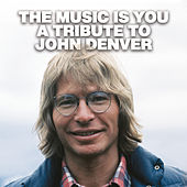The Music Is You - A Tribute To John Denver de Various Artists