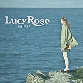 Shiver de Lucy Rose
