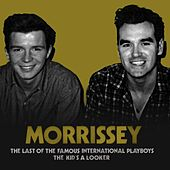 The Last of the Famous International Playboys by Morrissey