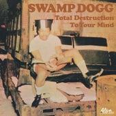 Total Destruction To Your Mind de Swamp Dogg