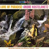 The Lure of Paradise (Original Album Plus Bonus Tracks 1959) de Andre Kostelanetz And His Orchestra