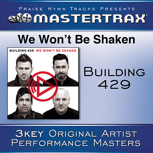 We Won't Be Shaken [Performance Tracks] by Building 429