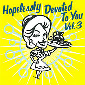 Hopelessly Devoted to You, Vol. 3 de Various Artists
