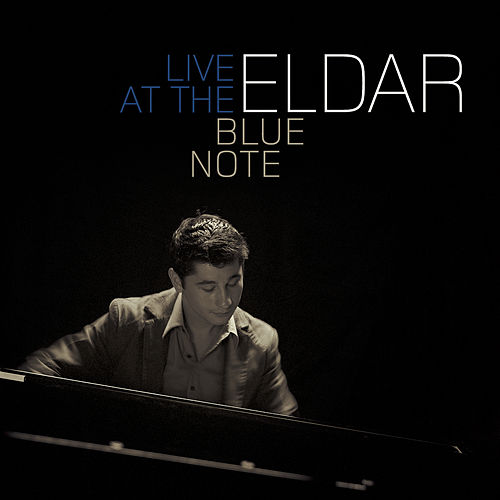 Live at the Blue Note by Eldar
