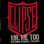 Mr. Me Too by Clipse