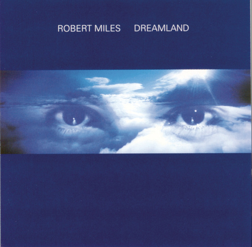 Dreamland by Robert Miles