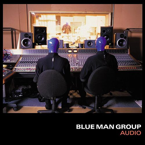 Audio by Blue Man Group