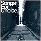 Songs For Choice (Compilation) by Various Artists