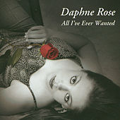 All I've Ever Wanted by Daphne Rose