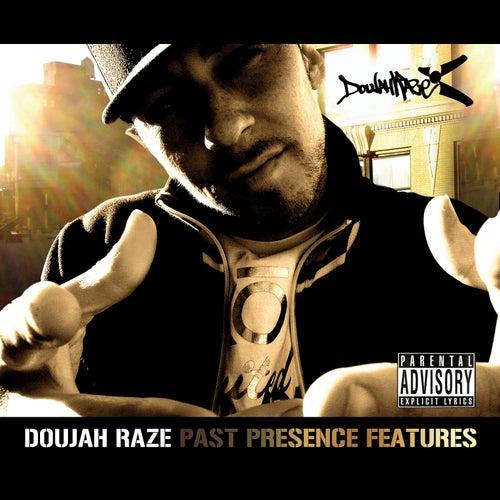 Past Presence Features by Doujah Raze