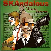 SKAndalous: I've Gotcha Covered by Various Artists