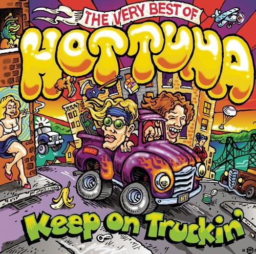 Keep On Truckin': The Very Best Of Hot Tuna by Hot Tuna