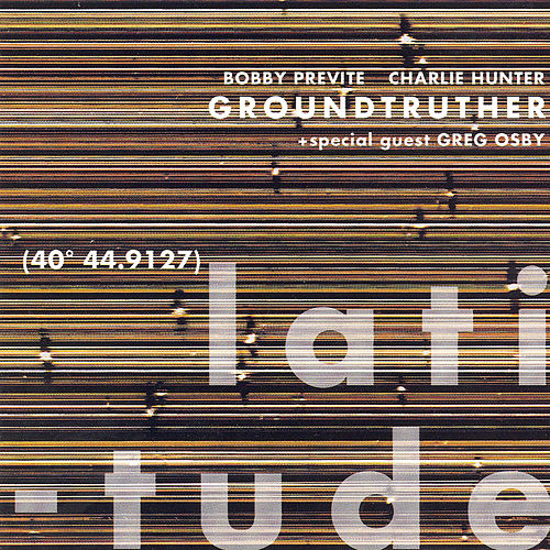Latitude by Groundtruther