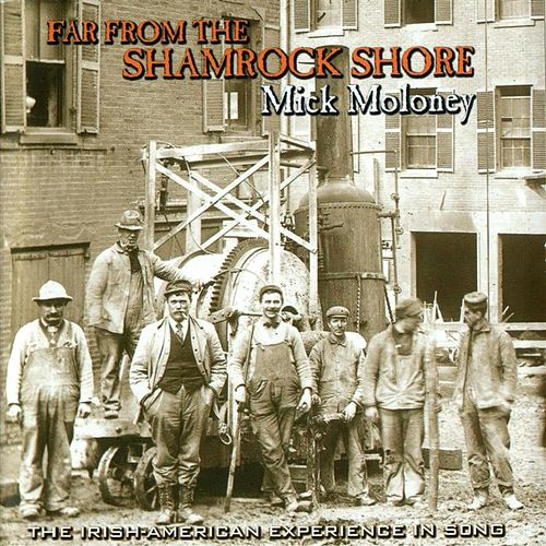 Far from the Shamrock Shore by Mick Moloney