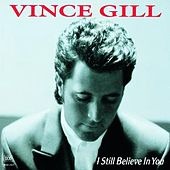 I Still Believe In You von Vince Gill