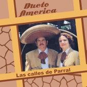 Las Calles de Parral de Dueto América