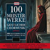 100 Masterpieces of Sacred Choral Music by Various Artists