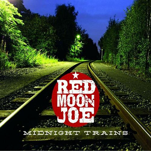 Midnight Trains by Red Moon Joe