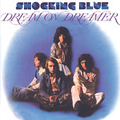 Dream On Dreamer de Shocking Blue