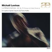 Levinas: La Métamorphose - Je, tu, il von Various Artists