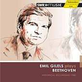 Emil Gilels plays Beethoven - Historical Recording 1980 by Emil Gilels