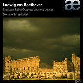 Beethoven: The Late String Quartets, Op. 127 & Op. 131 by Brentano String Quartet