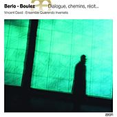Berio & Boulez : Dialogue, Chemins, Récit … de Various Artists