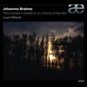 Brahms: Piano Sonata & Variations On a Theme by Handel, Op. 24 by Laura Mikkola