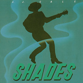 Shades by JJ Cale