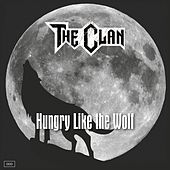 Hungry  Like the Wolf by The Clan