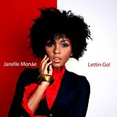 Lettin Go by Janelle Monae