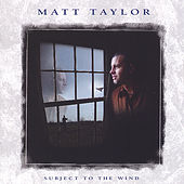 Subject to the Wind by Matt Taylor