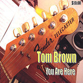 You Are Here de Tom Brown