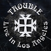 Live in Los Angeles von Trouble