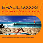 Brazil 5000 vol.3 (New Exclusive Bossa-Tronic Beats) von Various Artists