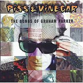 Piss & Vinegar: The Songs of Graham Parker by Various Artists