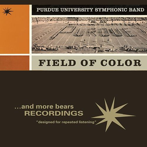 Field Of Color by Al Wright Purdue University Symphony Band
