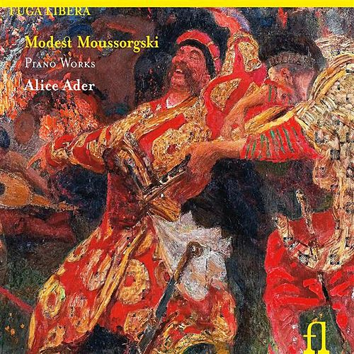 Mussorgsky: Complete Piano Works by Alice Ader