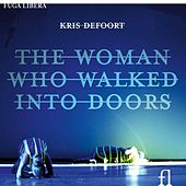 Defoort: The Woman Who Walked Into Doors by Claron McFadden
