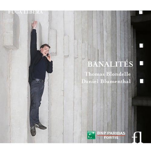 Banalités by Thomas Blondelle