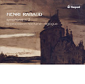 Rabaud: Symphony No. 2 - La procession nocturne - Eglogue by Sofia Philharmonic Orchestra