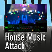 House Music Attack by Various Artists