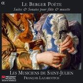 Le Berger poete: Suites & Sonates pour flute & musette by Les Musiciens de Saint-Julien